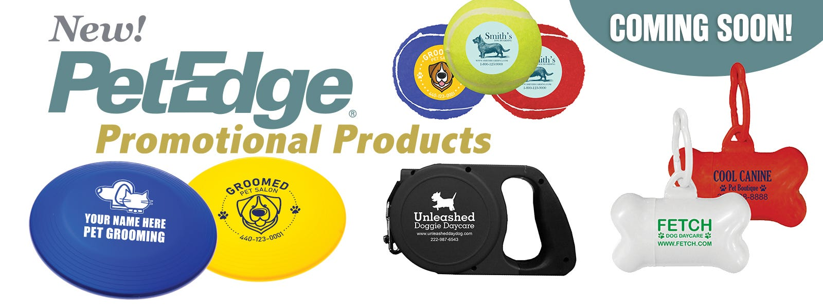 New! PetEdge Promotional Products coming soon!